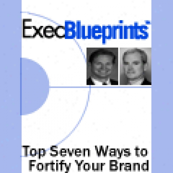 The Top Seven Ways To Flrtify Your Brand: Execblueprint (unabridged)