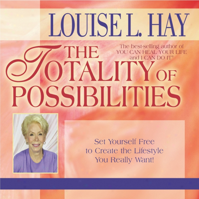 The Totzlity Of Possibilities: Set Yourself Free To Create The Lifestyle You Really Want!! (unabridged)