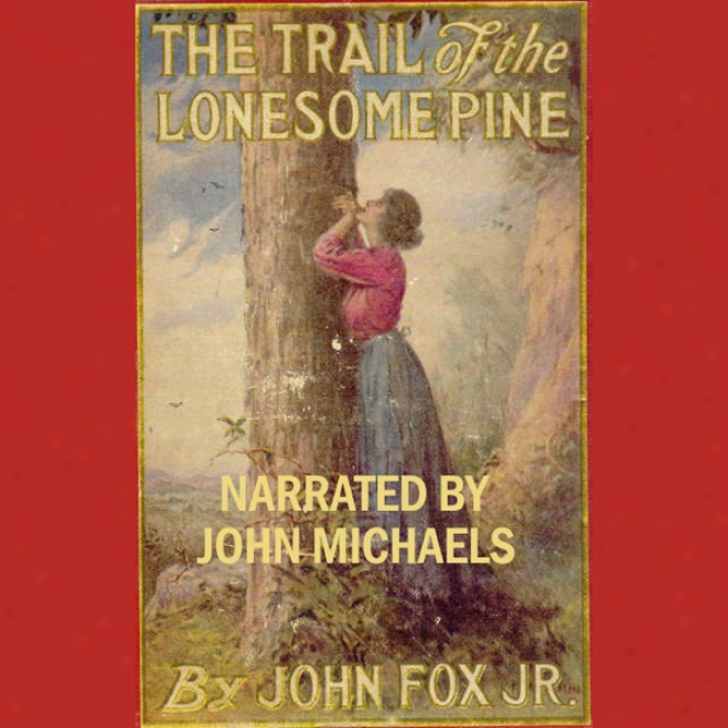The Trail Of The Lonesome Pine (unabridged)