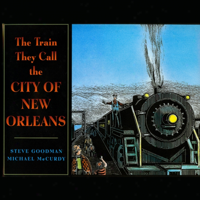 The Train They Called The City Of New Orleans (unabridged)