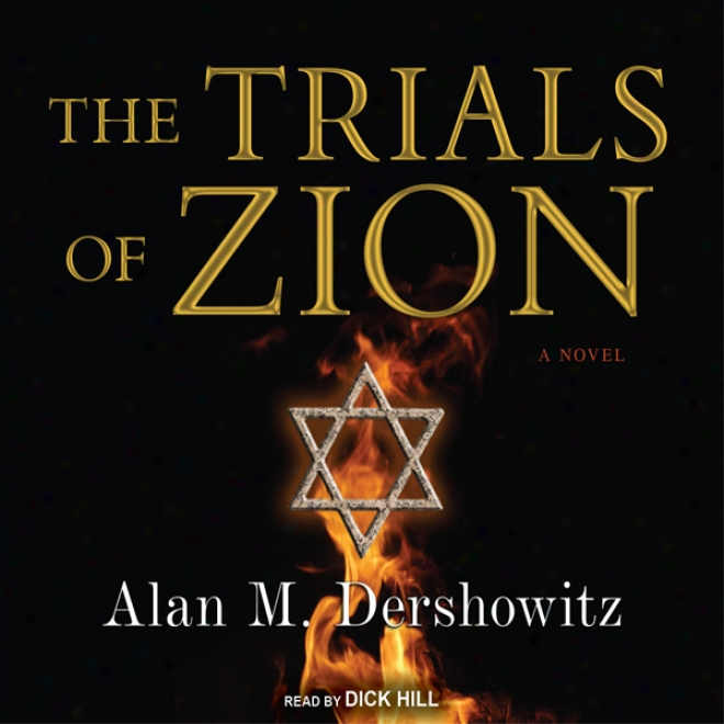 The Trials Of Zion: A Novel (unabridged)