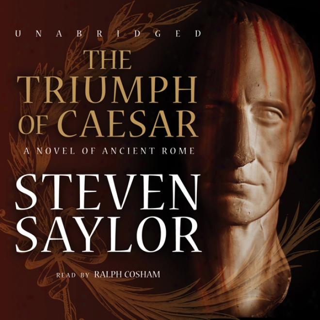 The Triumph Of Caesar: A Novel Of AncientR ome (unabridged)