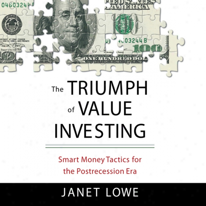 The Triumph Of Value Investing: Agile Money Tactics For The Post-recession Era (unabridged)