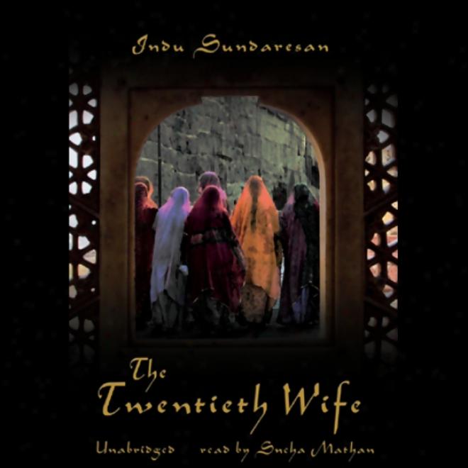 The Twentieth Wife (unabridged)
