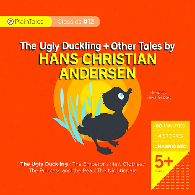The Ugly Duckling & Other Tales By Hans Christian Anderson (unabridged)