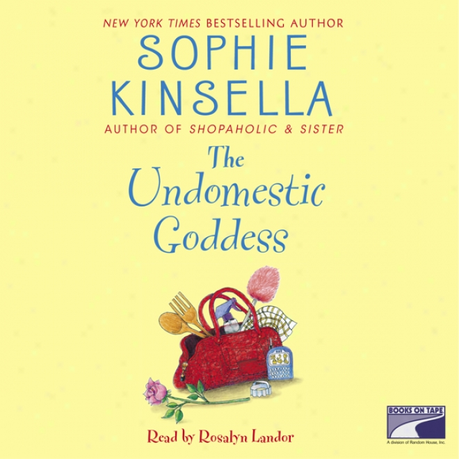 The Undomestic Goddess (unabridged)