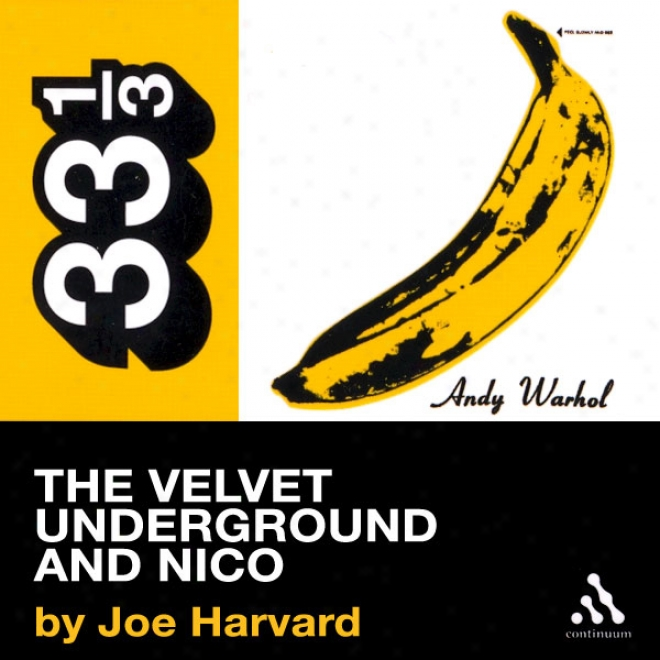 Th Velvet Underground's The Velvet Underground And Nico (33 1/3 Series) (unabridged)