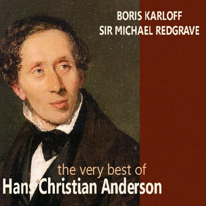 The Very Best Of Hans Christian Andersen (unabridged)