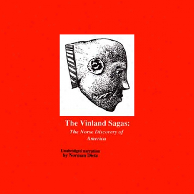 The Vjnland Sagas: The Norse Discovery Of America (unabridged)