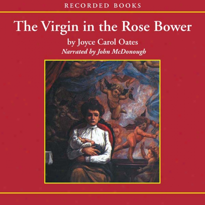The Virgin In The Rose Bower: The Mywteries Of Winterthurn, Part One (unabridged)