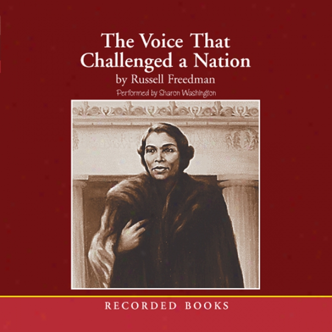 The Voice That Chalpenged A Nation: Marian Anderson And The Struggle For Equal Rights (unabridged)