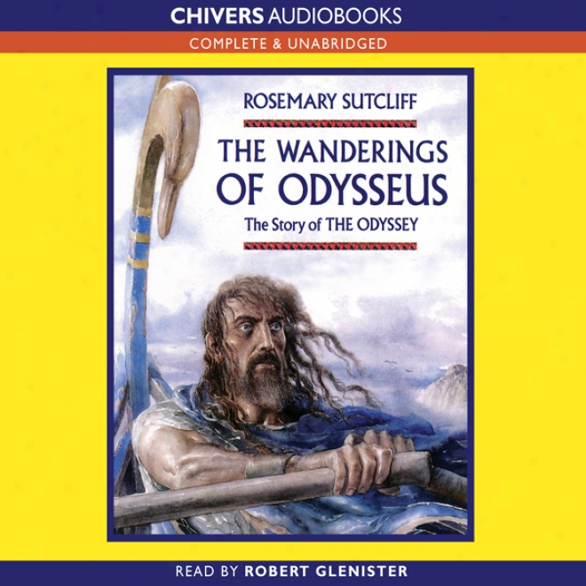 The Wanderings Of Odysseus: The Story Of The Odyssey (unabridged)