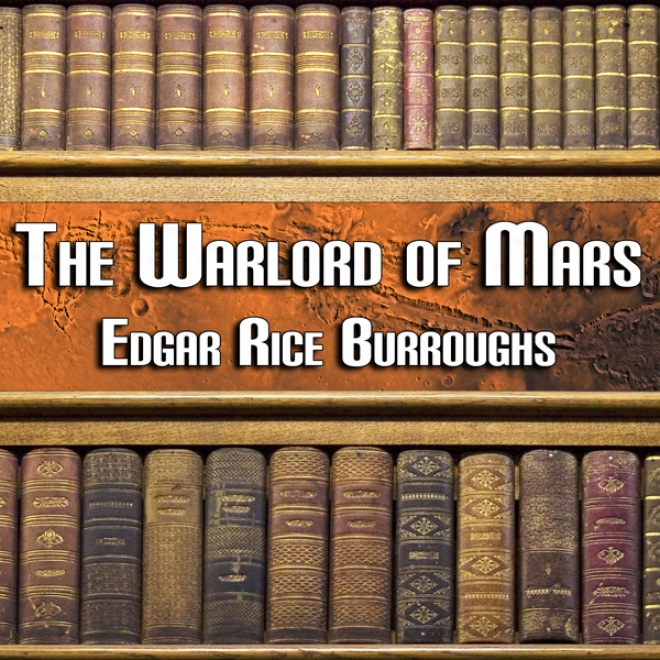 The Warlord Of Mars (unabridged)