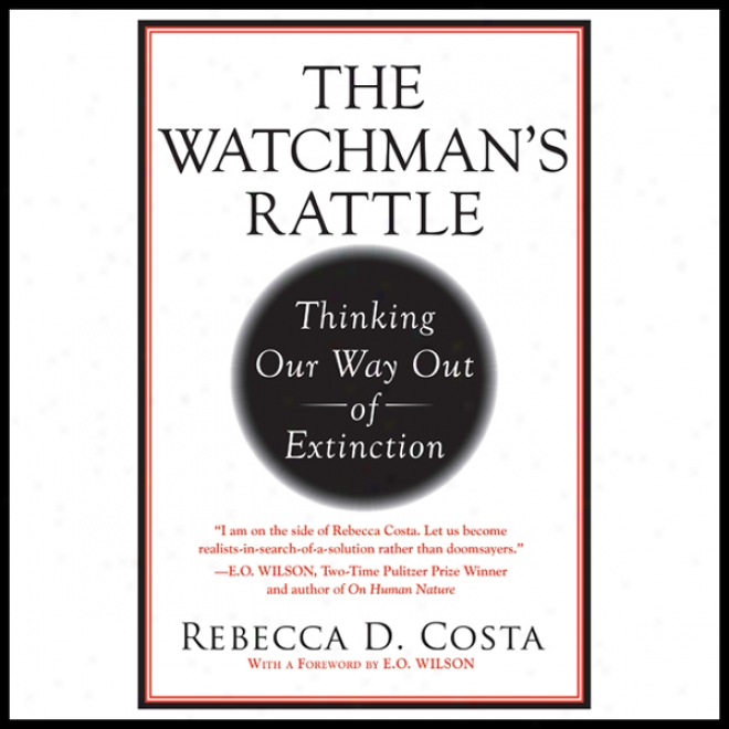 The Watchman's Rattle: Thinking Our Way Out Of Extinction (unabridged)