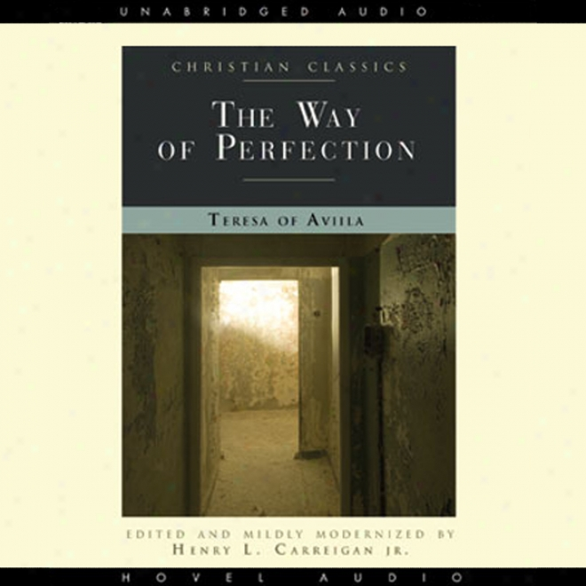 The Way Of Perfection (unabridged)