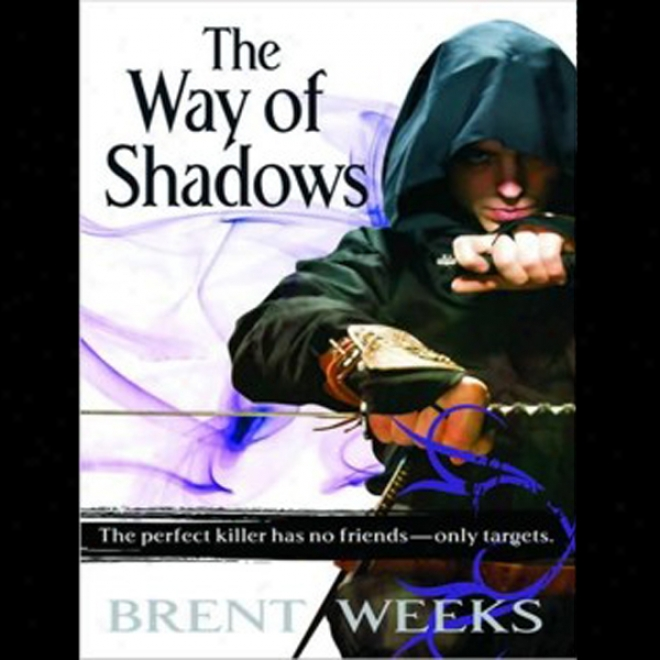 The Way Of Shadows: Night Angel Trilogy, Book 1 (unbaridged)