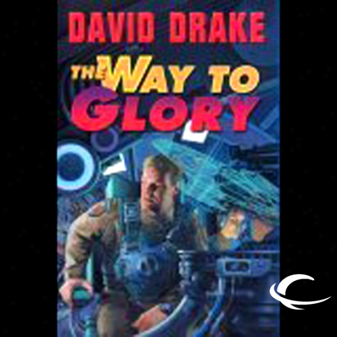 The Way To Glory: Rcn Series, Book 4 (unabridged)
