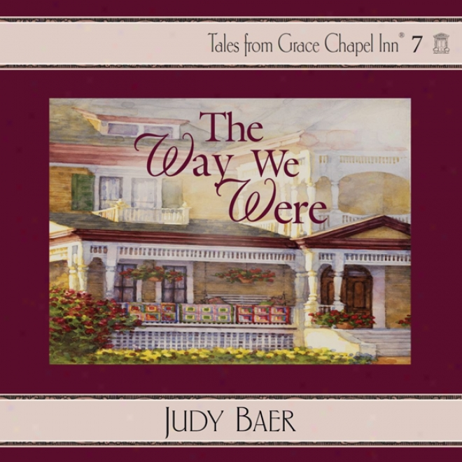 The Way We Were: Adorn Chapek Inn, Book 7 (unabridged)