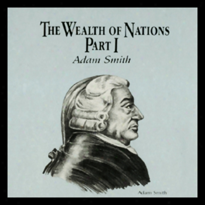 The Wealth Of Nations: Quit each other 1 (unabridged)