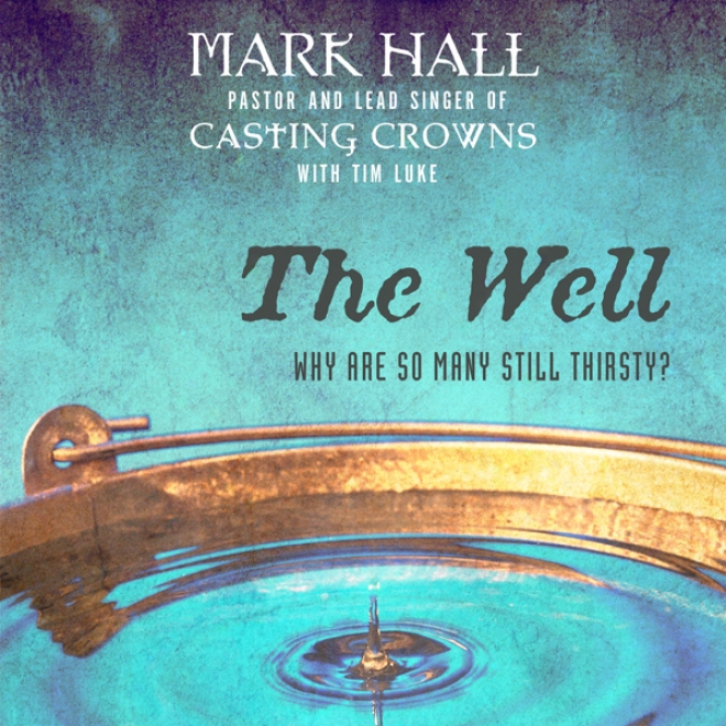 The Well: Why Are So Many Still Thirsty? (unabridged)