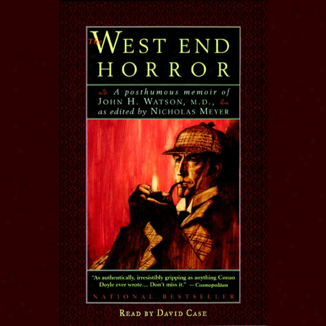 The West End Horror: A Postuhmous Memoir Of John H. Watson, M.d. (unabridged)