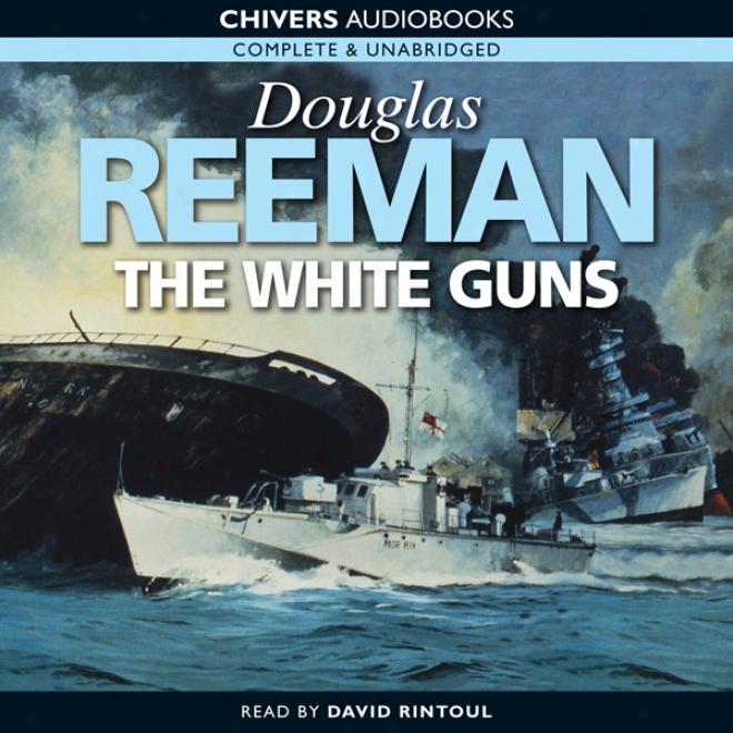 The Whhite Guns (unabridged)