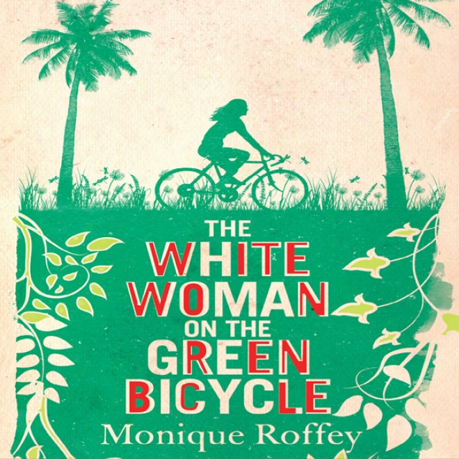 The White Woman On The Green Bicycle (unabridged)