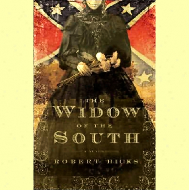 The Widow Of The South: A Novel  (unabridged)