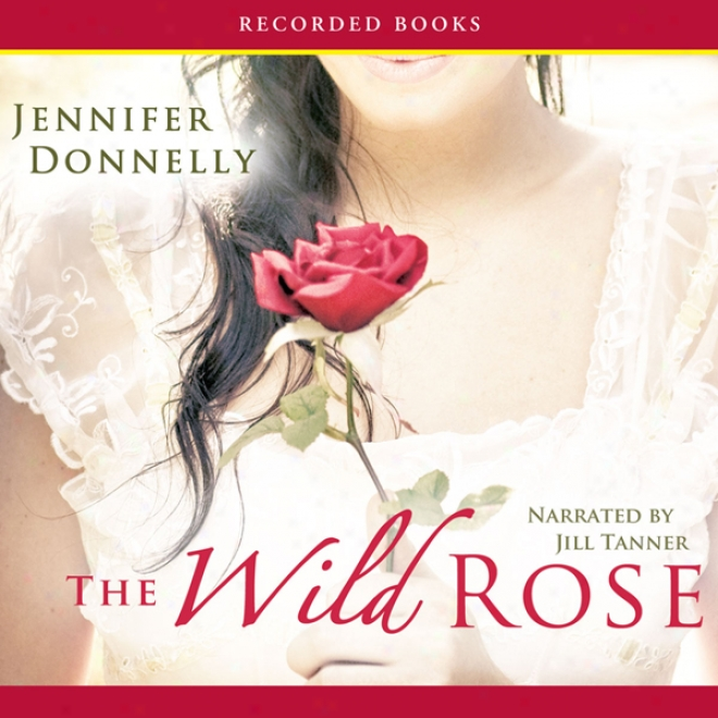 The Wild Rose (unabridged)