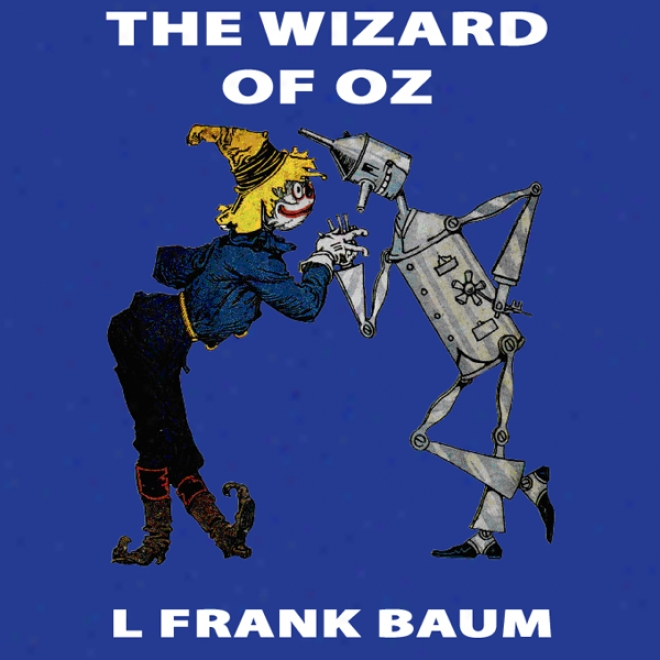 The Wizarc Of Oz: Conjurer Of Oz, Book 1, Special AnnotatedE dition (unabridged)