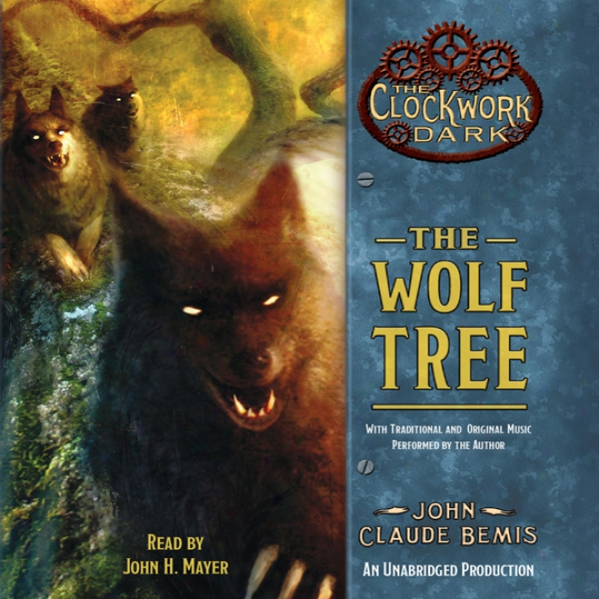 The Wolf Tree: Book 2 Of The Clockwork Dark (unabridged)