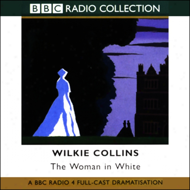 The Woman In White (dramatized)