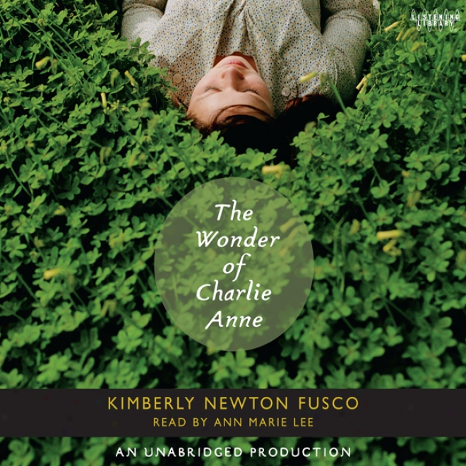 The Wonder Of Charlie Anne (unabridged)