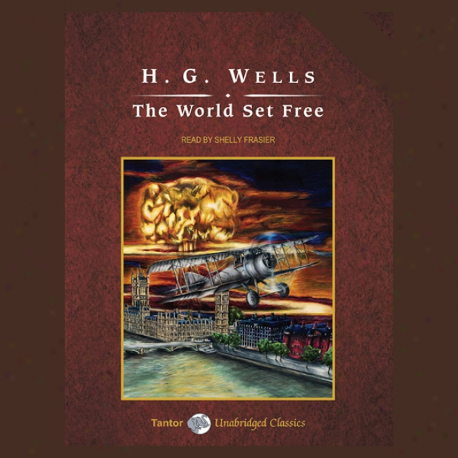 The World Set Free (unabridged)