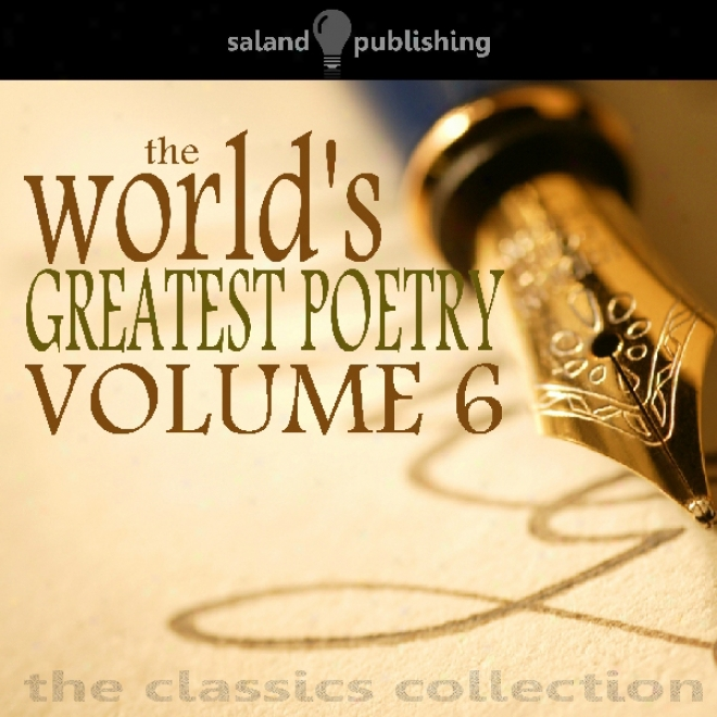 The World's Greatest Poetry Volume 6