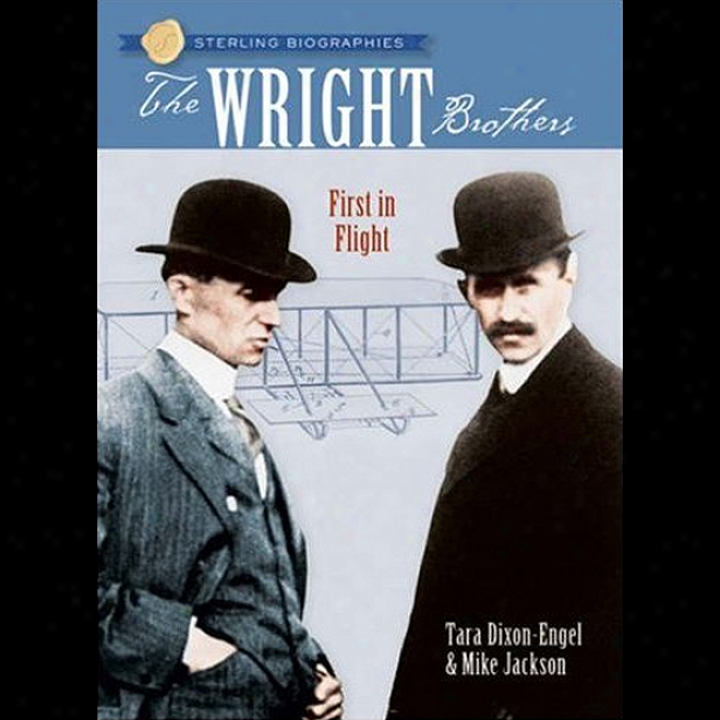The Wright Brothers: First In Flight: Sterling Biographies (unabridged)