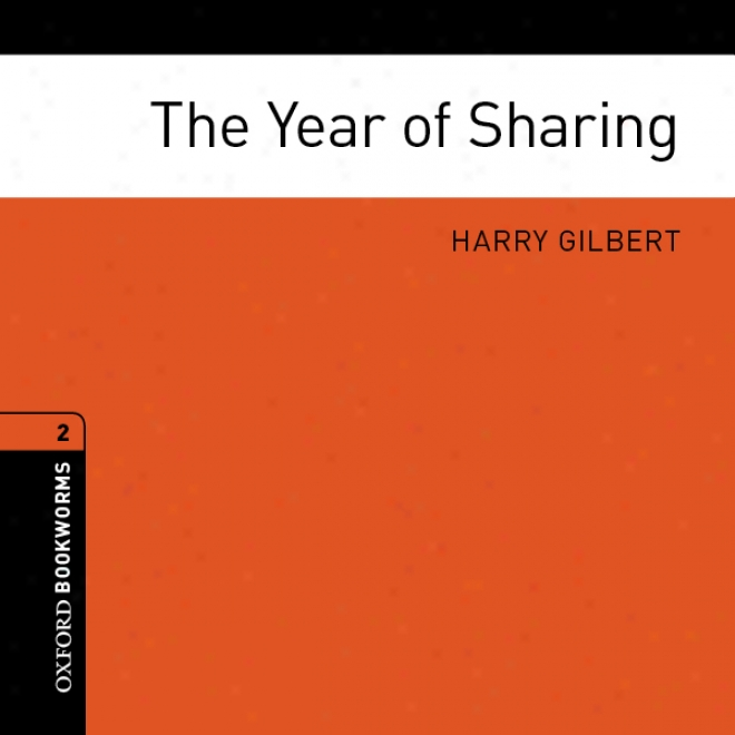 The Year Of Sharing: Oxford Bookworms Library (unabridged)