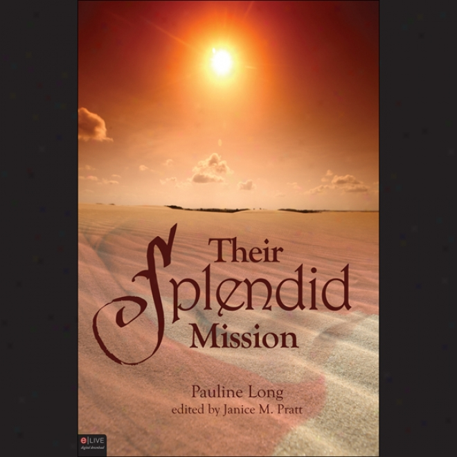 Their Splendid Mission (unabridged)