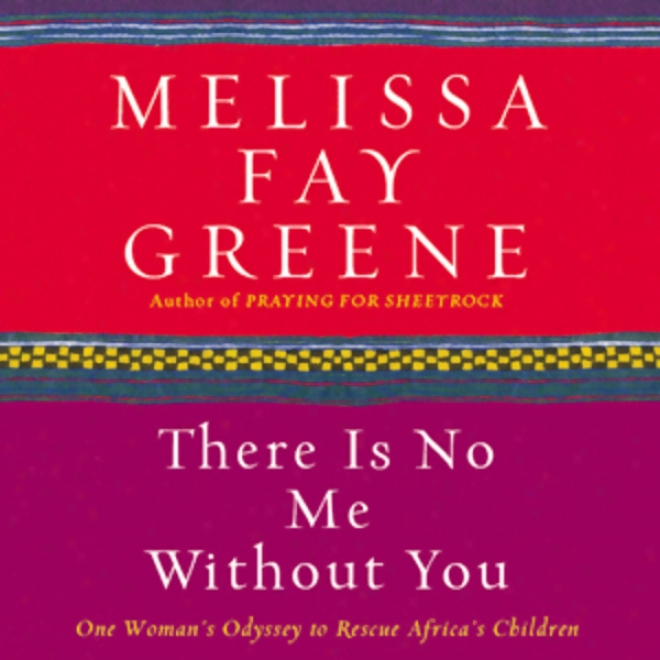 There Is No Me Without You: One Woman's Odyssey To Rescue Africa's Children( unabridged)