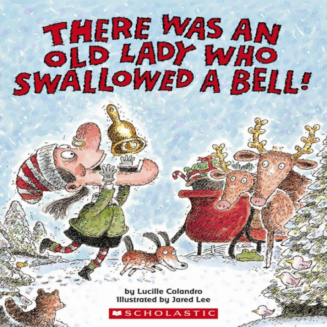 There Was Each Old Lady Who Swallowed A Bell! (unabridged)