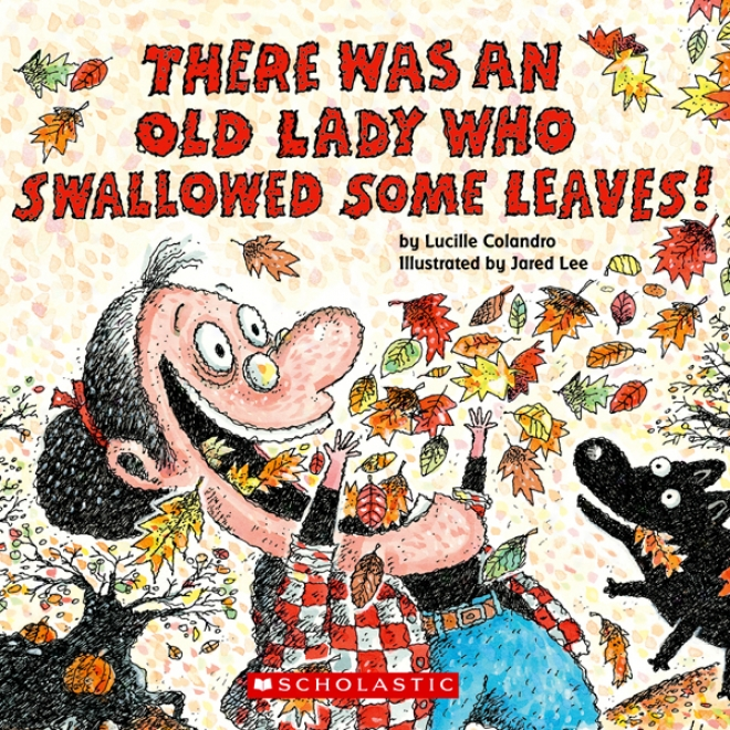 There Was An Old Lady Who Swallowed Some Leaves (unabridged)