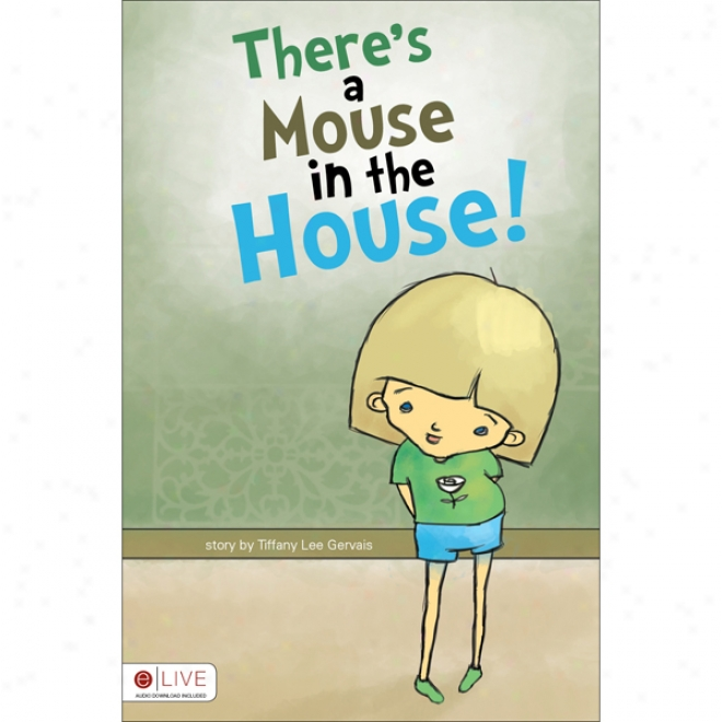 There's A Mouse In The Houde! (unabridged)