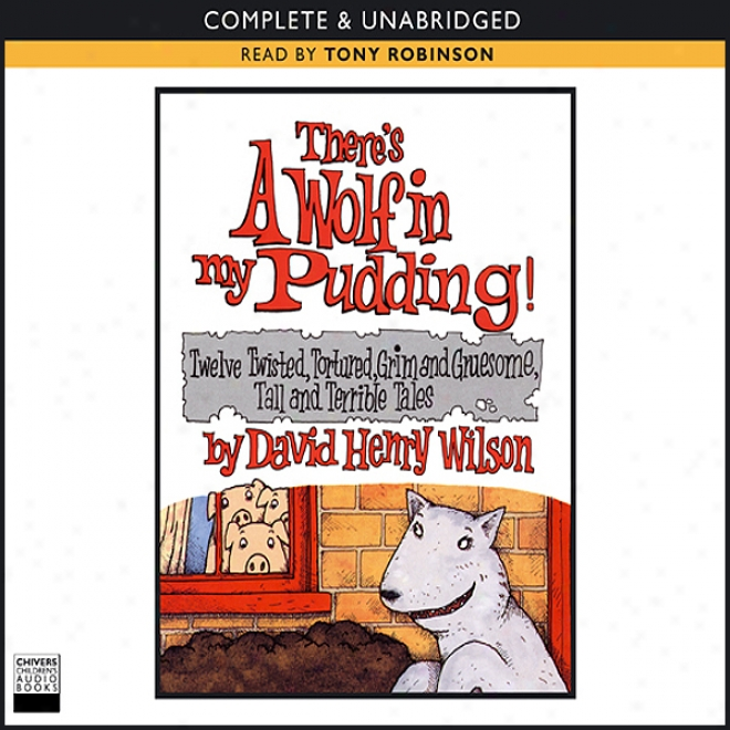 There's A Wolf In My Pudding (unabridged)