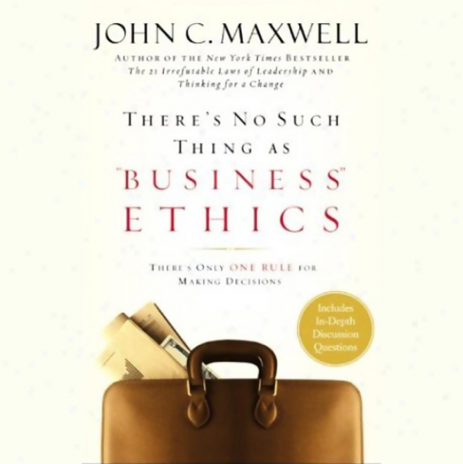 "There's No Such Thing As ""business"" Ethics (unabridged)"