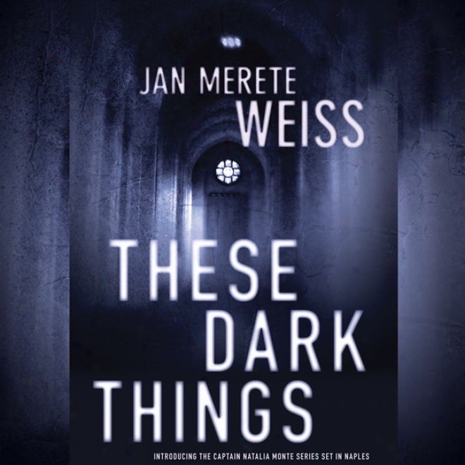 These Dark Things (unabridged)