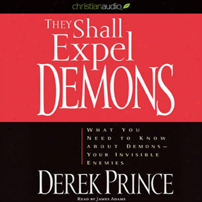 They Shall Eject Demons: What You Need To Know About Demons - Your Invisible Enemies (unabridged)