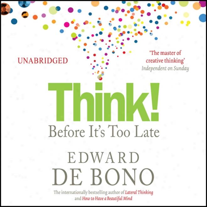 Think! Before It's Also Lage (unabridged)