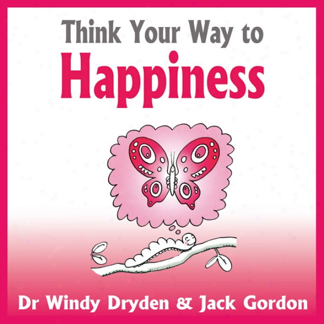 Think Yoir Way To Happiness (unabridged)