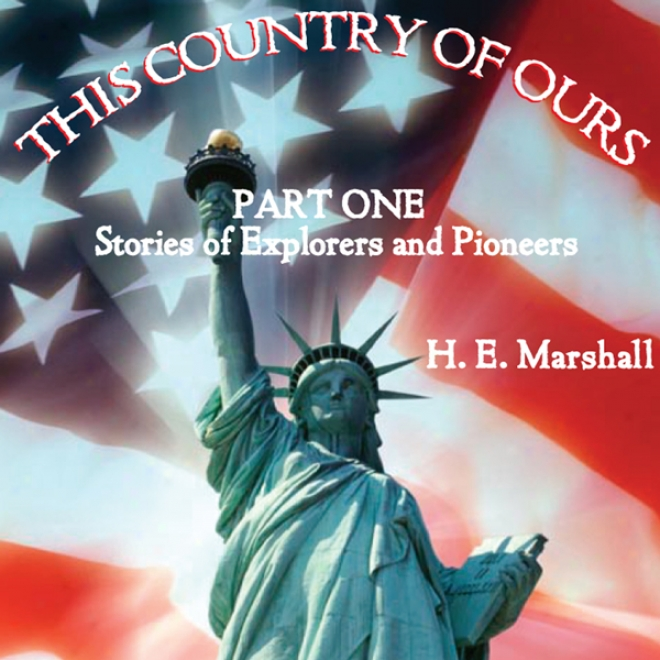 This Country Of Ours, Part 1 (unabridged)