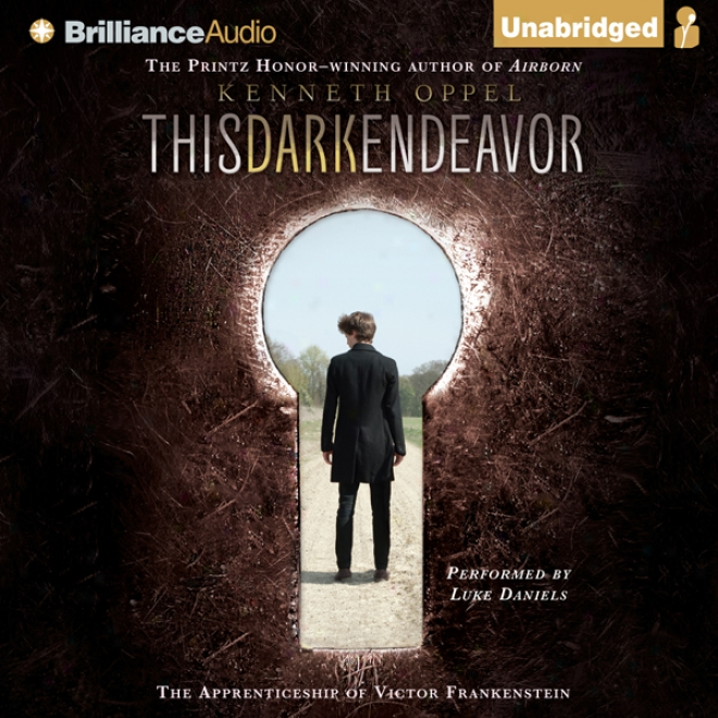 This Dark Endeavor: The Apprenticeship Of Conqueror Frankenstein (unabridged)